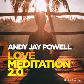 ANDY JAY POWELL - LOVE MEDITATION 2.0